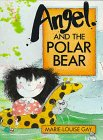 Angel and the Polar Bear, Marie-Louise Gay, 0773721665