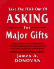 Take the Fear Out of Asking for Major Gifts, Donovan, James A., 0963987518