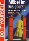 Möbel im Designerstil entwerfen und bauen. Do it yourself.