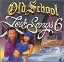 Old School Love Songs 6