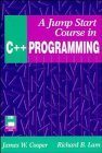 A Jump Start Course in C Plus Plus Programming, James W. Cooper and Richard B. Lam, 0471031712
