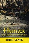 Hunza, Lost Kingdom of the Himalayas