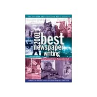 Best Newspaper Writing: Winners - The American Society of Newspaper Editors' Competition (Best Newspaper Writing)