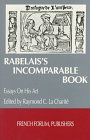 Rabelais's Incomparable Book : Essays on His Art, , 0917058631