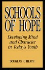Schools of Hope : Developing Mind and Character in Today's Youth, Heath, Douglas H., 1555426166