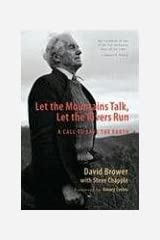 Let the Mountains Talk, Let the Rivers Run: A Call to Save the Earth Paperback