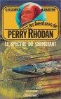 Perry Rhodan, tome 24 : Le spectre du surmutant par K. H Scheer