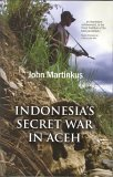 Indonesia's Secret War in Aceh, John Martinkus, 174051209X