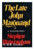 The Late John Marquand; a Biography, Birmingham, Stephen, 0397008864