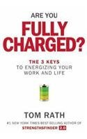 By Tom Rath - Are You Fully Charged? (Intl): The 3 Keys to Energizing Your Work (2015-05-20) [Paperback] pdf