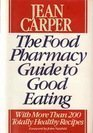 The Food Pharmacy Guide to Eating, Jean Carper, 0553072854