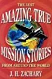 Amazing True Mission Stories: The Best from Around the World