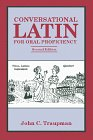 Conversational Latin for Oral Proficiency, Traupman, John C., 0865163162
