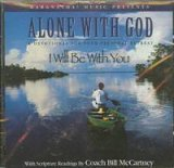 Alone With God: I Will Be With You