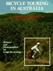 Bicycle Touring in Australia, Leigh Hemmings, 0898863023