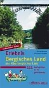 Erlebnis Bergisches Land und Oberbergisches Land: 111 Ausflugstipps für die ganze Familie