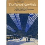 The Port of New York. A History of the Rail and Terminal System from the Beginnings to Pennsylvania Station