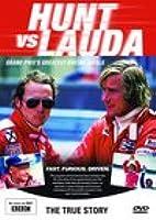 Hunt Vs Lauda: Grand Prix's Greatest Racing Rivals