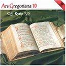 Ars Gregoriana 10: Kyrie