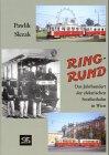 Ring-Rund: Das Jahrhundert der elektrischen Straßenbahn in Wien