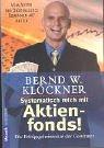 Systematisch reich mit Aktienfonds!: Die Erfolgsgeheimnisse der Gewinner Taschenbuch – 1. September 2000 Bernd W. Klöckner Goldmann Verlag 3442163277 Wirtschaft