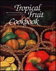 Tropical Fruit Cookbook (A Kolowalu Book)