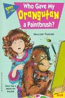 img - for Who Gave My Orangutan a Paintbrush? (Zoey & Me) book / textbook / text book