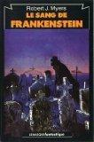 Le Sang de Frankenstein par  Robert J. Myers