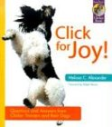 Click for Joy: Questions and Answers from Clicker Trainers and Their Dogs (Karen Pryor Clicker Books)