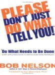 Please Don't Just Do What I Tell You, Bob Nelson, 0786887907