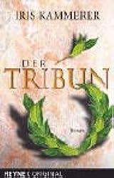 Der Tribun. Roman
