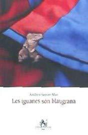 Les iguanes són blaugrana (Aliorna) por Andreu Server-Mas,Llorenç Garrit,Nadal Nicolau, Bernat,Vidal Ferrando, Antoni