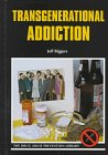 Transgenerational Addiction, Jeff Biggers, 0823927571