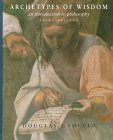 Archetypes of Wisdom : An Introduction to Philosophy, Soccio, Douglas J., 0534524435