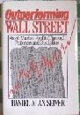 Outperforming Wall Street, Daniel Alan Siver, 0136452191