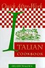 Quick After-Work Italian Cookbook, Hilaire Walden, 1555611095