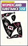 Women and Substance Use, Ettorre, Elizabeth M., 0813518644