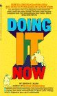 Doing It Now: A Twelve Step Program for Curing Procrastination and Achieving Your Goals (Doing It Now)