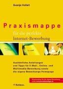 Praxismappe für die perfekte Internet-Bewerbung. Ausführliche Anleitungen und Tipps