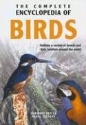 The Complete Encyclopedia Of Birds: Outlines the Variety of Breeds and Their Habits From All Around the World pdf