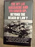 img - for The My Lai Massacre and Its Cover-Up: Beyond the Reach of Law? : The Peers Commission Report book / textbook / text book