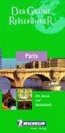 Michelin Der Grüne Reiseführer : Paris (Guide Vert Allemand)