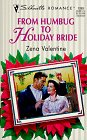 From Humbug to Holiday Bride, Zena Valentine, 037319269X