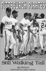 Pittsburgh Pirates: Still Walking Tall by Kip Richeal (1993-05-03)