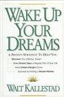 Wake up Your Dreams, Walt Kallestad, 0310207274