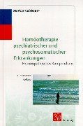Homöotherapie psychiatrischer und psychosomatischer Erkrankungen: Homöopathisches Kompendium