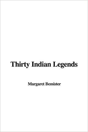 Thirty Indian Legends: Margaret Bemister: 9781437851281: Amazon.com: Books