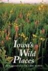 Iowa's Wild Places  An Exploration With Carl Kurtz  Iowa Heritage Collection S.
