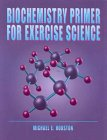 Biochemistry Primer for Exercise Science, Houston, Michael E., 0873225775