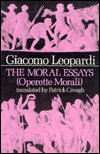 The Moral Essays, Leopardi, Giacomo, 0231057075